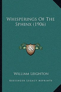 Whisperings of the Sphinx (1906) by William Leighton (9781166157036) - PaperBack - Modern & Contemporary Fiction Literature
