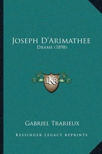 Joseph D'Arimathee by Gabriel Trarieux (9781166158026) - PaperBack - Modern & Contemporary Fiction Literature