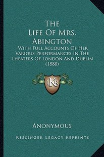 The Life of Mrs. Abington by Anonymous (9781166158743) - PaperBack - Modern & Contemporary Fiction Literature