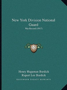 New York Division National Guard by Henry Hagaman Burdick, Rupert Lee Burdick (9781166158972) - PaperBack - Modern & Contemporary Fiction Literature