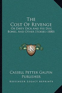 The Cost of Revenge by Cassell Petter Galpin Publisher (9781166159375) - PaperBack - Modern & Contemporary Fiction Literature
