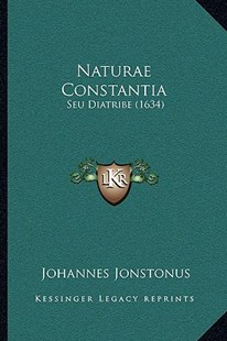 Naturae Constantia by Johannes Jonstonus (9781166159535) - PaperBack - Modern & Contemporary Fiction Literature