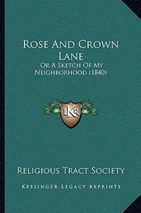 Rose and Crown Lane by Religious Tract Society (9781166161385) - PaperBack - Modern & Contemporary Fiction Literature