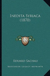 Inedita Syriaca (1870) by Eduard Sachau (9781166162153) - PaperBack - Modern & Contemporary Fiction Literature