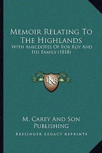 Memoir Relating to the Highlands by M Carey and Son Publishing (9781166162436) - PaperBack - Modern & Contemporary Fiction Literature
