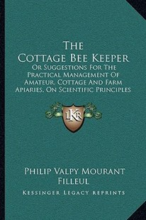 The Cottage Bee Keeper by Philip Valpy Mourant Filleul (9781166162986) - PaperBack - Modern & Contemporary Fiction Literature