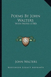 Poems by John Walters by John Walters (9781166163488) - PaperBack - Modern & Contemporary Fiction Literature