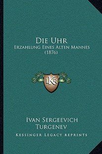 Die Uhr by Ivan Sergeevich Turgenev (9781166163709) - PaperBack - Modern & Contemporary Fiction Literature