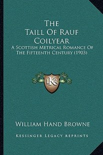 The Taill of Rauf Coilyear by William Hand Browne (9781166164058) - PaperBack - Modern & Contemporary Fiction Literature