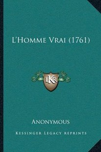 L'Homme Vrai (1761) by Anonymous (9781166164461) - PaperBack - Modern & Contemporary Fiction Literature