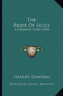 The Bride of Sicily by Harriet Downing (9781166165284) - PaperBack - Modern & Contemporary Fiction Literature