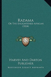 Radama by Harvey and Darton Publisher (9781166166410) - PaperBack - Modern & Contemporary Fiction Literature