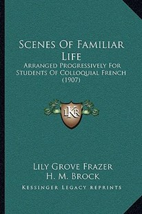 Scenes of Familiar Life by Lily Grove Frazer, H M Brock (9781166167509) - PaperBack - Modern & Contemporary Fiction Literature