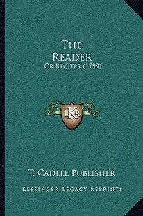 The Reader by T Cadell Publisher (9781166167547) - PaperBack - Modern & Contemporary Fiction Literature