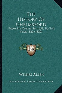 The History of Chelmsford by Wilkes Allen (9781166167967) - PaperBack - Modern & Contemporary Fiction Literature
