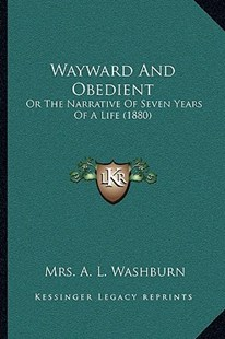 Wayward and Obedient by Mrs A L Washburn (9781166168063) - PaperBack - Modern & Contemporary Fiction Literature