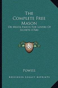The Complete Free Mason by Powiss (9781166168223) - PaperBack - Modern & Contemporary Fiction Literature
