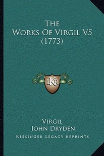 The Works of Virgil V5 (1773) by Virgil, John Dryden (9781166168667) - PaperBack - Modern & Contemporary Fiction Literature
