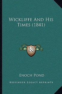 Wickliffe and His Times (1841) by Enoch Pond (9781166169183) - PaperBack - Modern & Contemporary Fiction Literature