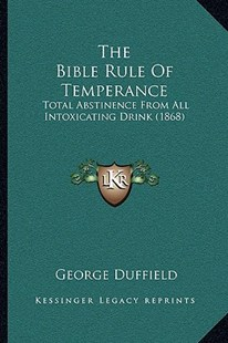The Bible Rule of Temperance by George Duffield (9781166170318) - PaperBack - Modern & Contemporary Fiction Literature