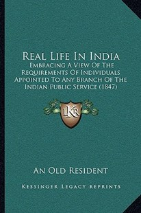 Real Life in India by An Old Resident (9781166170691) - PaperBack - Modern & Contemporary Fiction Literature