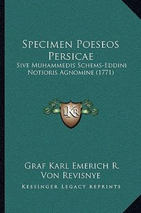 Specimen Poeseos Persicae by Graf Karl Emerich R Von Revisnye (9781166170721) - PaperBack - Modern & Contemporary Fiction Literature
