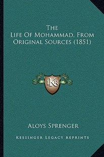 The Life of Mohammad, from Original Sources (1851) by Aloys Sprenger (9781166170745) - PaperBack - Modern & Contemporary Fiction Literature