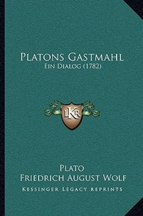 Platons Gastmahl by Plato, Friedrich August Wolf (9781166170936) - PaperBack - Modern & Contemporary Fiction Literature