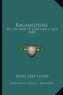 Ragamuffins by Jessie Sale Lloyd (9781166170981) - PaperBack - Modern & Contemporary Fiction Literature
