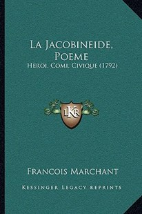 La Jacobineide, Poeme by Francois Marchant (9781166171278) - PaperBack - Modern & Contemporary Fiction Literature