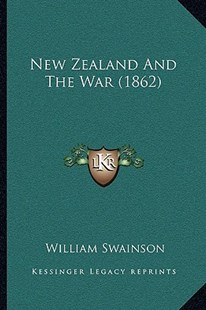 New Zealand and the War (1862) by William Swainson (9781166171759) - PaperBack - Modern & Contemporary Fiction Literature
