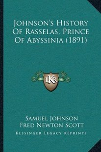 Johnson's History of Rasselas, Prince of Abyssinia (1891) by Samuel Johnson, Fred Newton Scott (9781166171971) - PaperBack - Modern & Contemporary Fiction Literature