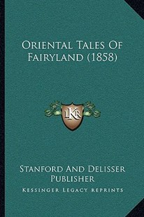 Oriental Tales of Fairyland (1858) by Stanford and Delisser Publisher (9781166172916) - PaperBack - Modern & Contemporary Fiction Literature