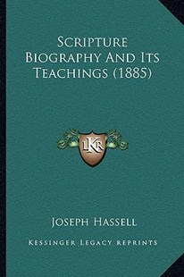 Scripture Biography and Its Teachings (1885) by Joseph Hassell (9781166173876) - PaperBack - Modern & Contemporary Fiction Literature