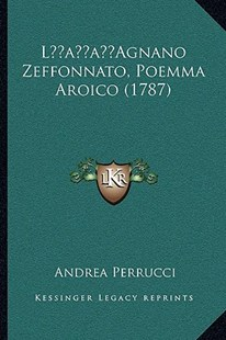 L'Agnano Zeffonnato, Poemma Aroico (1787) by Andrea Perrucci (9781166174484) - PaperBack - Modern & Contemporary Fiction Literature