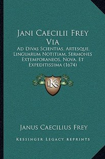 Jani Caecilii Frey Via by Janus Caecilius Frey (9781166175641) - PaperBack - Modern & Contemporary Fiction Literature