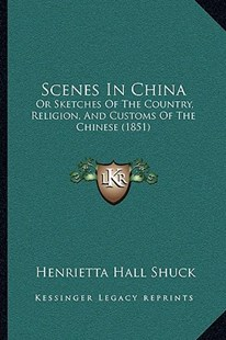 Scenes in China by Henrietta Hall Shuck (9781166175795) - PaperBack - Modern & Contemporary Fiction Literature