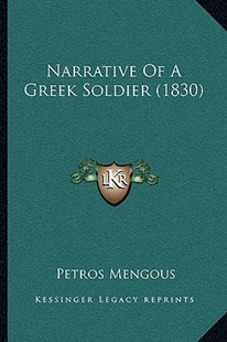 Narrative of a Greek Soldier (1830) by Petros Mengous (9781166176792) - PaperBack - Modern & Contemporary Fiction Literature
