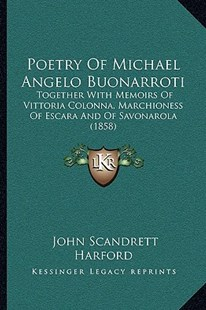 Poetry of Michael Angelo Buonarroti by John Scandrett Harford (9781166177140) - PaperBack - Modern & Contemporary Fiction Literature