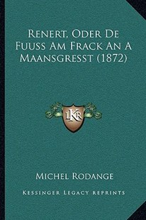 Renert, Oder de Fuuss Am Frack an a Maansgresst (1872) by Michel Rodange (9781166177423) - PaperBack - Modern & Contemporary Fiction Literature