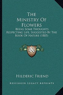 The Ministry of Flowers by Hilderic Friend (9781166177638) - PaperBack - Modern & Contemporary Fiction Literature