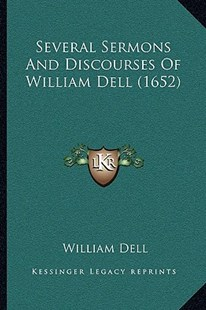 Several Sermons and Discourses of William Dell (1652) by William Dell (9781166177898) - PaperBack - Modern & Contemporary Fiction Literature