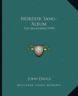 Nordisk Sang-Album by John Dahle (9781166178727) - PaperBack - Modern & Contemporary Fiction Literature