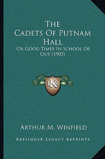 The Cadets of Putnam Hall by Arthur M Winfield (9781166179663) - PaperBack - Modern & Contemporary Fiction Literature