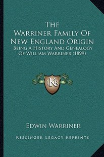 The Warriner Family of New England Origin by Edwin Warriner (9781166181024) - PaperBack - Modern & Contemporary Fiction Literature
