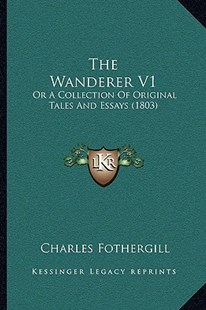 The Wanderer V1 by Charles Fothergill (9781166182205) - PaperBack - Modern & Contemporary Fiction Literature
