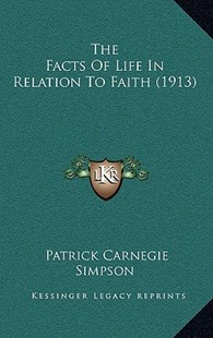 The Facts of Life in Relation to Faith (1913) by Patrick Carnegie Simpson (9781166182601) - PaperBack - Modern & Contemporary Fiction Literature