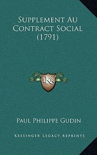 Supplement Au Contract Social (1791) by Paul Philippe Gudin (9781166183677) - PaperBack - Modern & Contemporary Fiction Literature