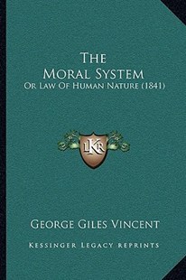 The Moral System by George Giles Vincent (9781166183738) - PaperBack - Modern & Contemporary Fiction Literature
