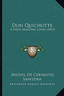 Don Quichotte by Miguel de Cervantes Saavedra (9781166186715) - PaperBack - Modern & Contemporary Fiction Literature